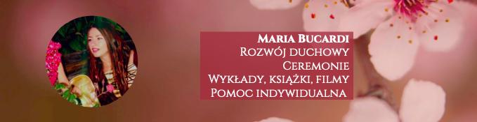 Maria Bucardi rozwój duchowy, Ceremonie, Wykłady online, książki, filmy, pomoc indywidualna