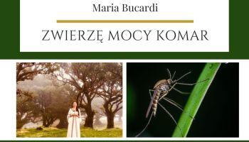 Maria Bucardi Zwierzę Mocy znaczenie Komar