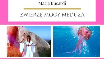 Maria Bucardi Zwierzę Mocy znaczenie Meduza
